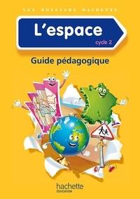 Isabelle Carlier et Angélique Le Van Gong - L'espace cycle 2 - Guide pédagogique.