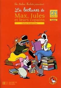 Isabelle Carlier et Angélique Le Van Gong - Les lectures de Max, Jules et leurs copains CE1 - Cahier d'exercices.