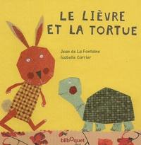 Isabelle Carrier et Jean de La Fontaine - Le lièvre et la tortue.