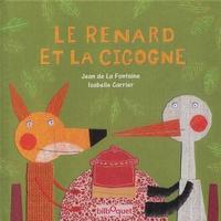 Isabelle Carrier et Jean de La Fontaine - Le renard et la cigogne.