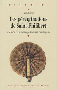 Les Pérégrinations de Saint-Philibert - Genèse dun réseau monastique dans la société carolingienne.pdf