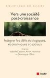 Isabelle Cassiers et Kevin MARECHAL - Vers une société post-croissance - Intégrer les défis écologiques, économiques et sociaux.