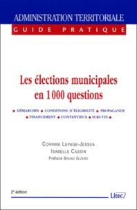 Isabelle Cassin et Corinne Lepage-Jessua - Les élections municipales en 1000 questions. - 2ème édition.