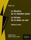 Isabelle Casta - Etude sur Gaston Leroux - Le Mystère de la chambre jaune et Le Parfum de la dame en noir.