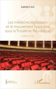 Galabria.be Les médecins-législateurs et le mouvement hygiéniste sous la Troisième République (1870-1914) Image