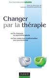 Isabelle Célestin-Lhopiteau - Changer par la thérapie - Du chamane au psychothérapeute, des médecines traditionnelles aux neurosciences.