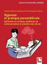 Hypnose et pratique paramédicale - Optimiser sa clinique, améliorer sa communication et prendre soin de soi.pdf