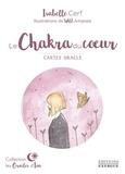 Isabelle Cerf et Amanda Wild - Le Chakra du coeur - Cartes oracle.