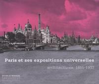 Isabelle Chalet-Bailhache - Paris et ses expositions universelles.