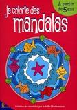 Isabelle Charbonneau - Je colorie des mandalas - A partir de 5 ans.