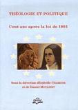 Isabelle Chareire et Daniel Moulinet - Théologie et politique - Cent ans après la loi de 1905.
