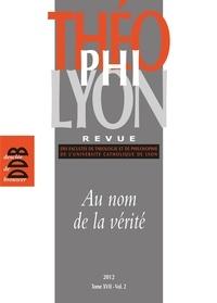 Isabelle Chareire et  Collectif - Théophilyon, N° 17 Volume 2, Nove - Au nom de la vérité.