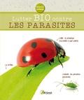 Isabelle Charleuf-Calmets - Lutter bio contre les parasites.