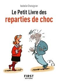 Isabelle Chataignier - Le petit livre des réparties de choc.