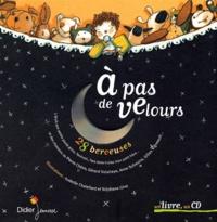 Isabelle Chatellard et Stéphane Girel - A pas de velours - 28 Berceuses. 1 CD audio