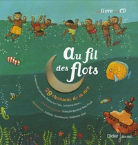 Isabelle Chatellard et Stéphane Girel - Au fil des flots - 29 Chansons de la mer. 1 CD audio