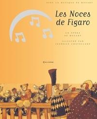 Isabelle Chatellard et Wolfgang-Amadeus Mozart - Les Noces de Figaro. 1 CD audio