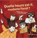 Isabelle Chatellard et Nathalie Léger-Cresson - Quelle heure est-il, madame Persil ?.