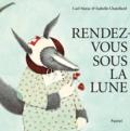 Isabelle Chatellard et Carl Norac - Rendez-vous sous la lune.