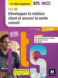 Isabelle Chaupart et Anne-marie Dassier - Développer la relation client et assurer la vente conseil BTS MCO 1re et 2e années Bloc 1.