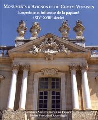 Isabelle Chave - Monuments d'Avignon et du Comtat Venaissin - Empreinte et influence de la papauté (XIVe-XVIIIe siècle).