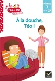 Isabelle Chavigny et Marie-Hélène Van Tilbeurgh - A la douche, Téo !.