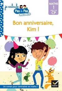 Isabelle Chavigny et Alice Turquois - Bon anniversaire, Kim ! - Maths 1 début de CP.