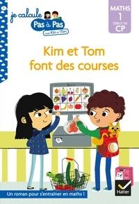 Isabelle Chavigny et Alice Turquois - Je calcule pas à pas Maths 1 Début de CP - Kim et Tom font des courses.