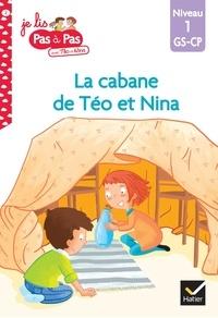 Isabelle Chavigny et Marie-Hélène Van Tilbeurgh - Je lis pas à pas avec Téo et Nina Tome 2 : La cabane de Téo et Nina - Niveau 1 GS-CP.