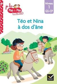 Isabelle Chavigny et Marie-Hélène Van Tilbeurgh - Je lis pas à pas avec Téo et Nina Tome 25 : Téo et Nina à dos d'âne - Niveau 1 GS-CP.