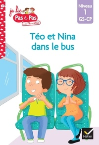 Isabelle Chavigny et Marie-Hélène Van Tilbeurgh - Je lis pas à pas avec Téo et Nina Tome 27 : Téo et Nina dans le bus - Niveau 1 GS-CP.