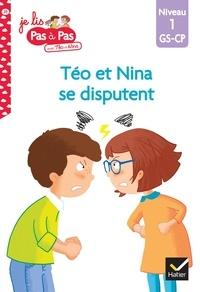 Isabelle Chavigny et Marie-Hélène Van Tilbeurgh - Je lis pas à pas avec Téo et Nina Tome 29 : Téo et Nina se disputent - Niveau 1 GS-CP.
