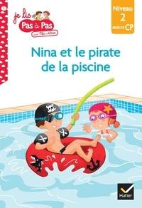 Isabelle Chavigny et Marie-Hélène Van Tilbeurgh - Je lis pas à pas avec Téo et Nina Tome 3 : Nina et le pirate de la piscine - Niveau 2 milieu de CP.
