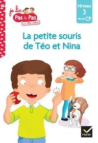 Isabelle Chavigny et Marie-Hélène Van Tilbeurgh - Je lis pas à pas avec Téo et Nina Tome 35 : La petite souris de Téo et Nina - Niveau 3 Fin de CP.