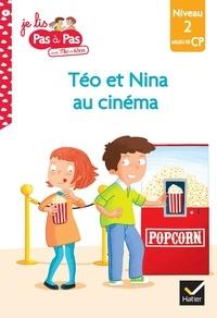 Isabelle Chavigny et Marie-Hélène Van Tilbeurgh - Je lis pas à pas avec Téo et Nina Tome 4 : Téo et Nina au cinéma - Niveau 2 milieu de CP.
