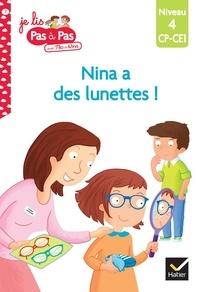 Isabelle Chavigny et Tilbeurgh marie-hélène Van - Je lis pas à pas avec Téo et Nina Tome 7 : Nina a des lunettes ! - Niveau 4, CP-CE1.