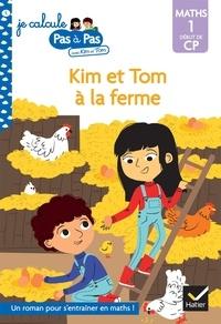 Isabelle Chavigny - Kim et Tom à la ferme - Maths 1 Début de CP.