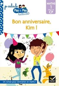 Isabelle Chavigny et Alice Turquois - Kim et Tom Maths 1 Début de CP - Bon anniversaire, Kim !.
