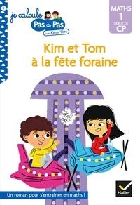 Isabelle Chavigny et Alice Turquois - Kim et Tom Maths 1 Début de CP - Kim et Tom à la fête foraine.