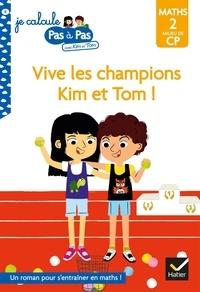 Isabelle Chavigny et Alice Turquois - Kim et Tom Maths 2 Milieu de CP - Vive les champions Kim et Tom !.