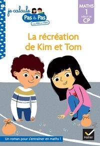 Isabelle Chavigny - La récréation de Kim et Tom Kim et Tom - Maths 1 Début de CP.