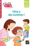 Isabelle Chavigny et Tilbeurgh marie-hélène Van - Nina a des lunettes ! - Niveau 4, CP-CE1.