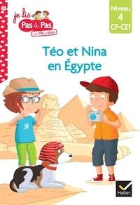 Isabelle Chavigny et Tilbeurgh marie-hélène Van - Téo et Nina CP-CE1 niveau 4 - Téo et Nina en Égypte.