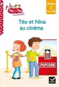 Isabelle Chavigny - Téo et Nina CP Niveau 2 - La sortie au cinéma.