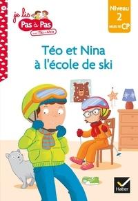 Isabelle Chavigny et Marie-Hélène Van Tilbeurgh - Téo et Nina CP Niveau 2 - Prêts pour l'école de ski.