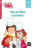 Isabelle Chavigny et Marie-Hélène Van Tilbeurgh - Téo et Nina cuisiniers - Niveau 3 fin de CP.