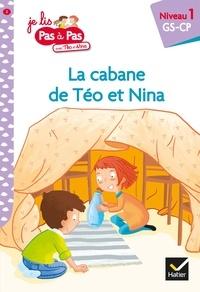 Isabelle Chavigny - Téo et Nina GS CP Niveau 1 - La cabane de Téo et Nina.