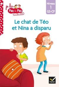 Isabelle Chavigny - Téo et Nina GS CP Niveau 1 - Le chat de Téo et Nina a disparu.