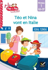 Isabelle Chavigny et Marie-Hélène Van Tilbeurgh - Téo et Nina vont en Italie - Niveau 1 GS-CP.