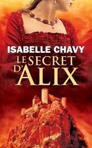 Isabelle Chavy - Le secret d'Alix.